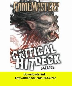 Game Mastery Critical Hit Deck (9781601250261) Jason Bulmahn , ISBN-10: 1601250266  , ISBN-13: 978-1601250261 ,  , tutorials , pdf , ebook , torrent , downloads , rapidshare , filesonic , hotfile , megaupload , fileserve