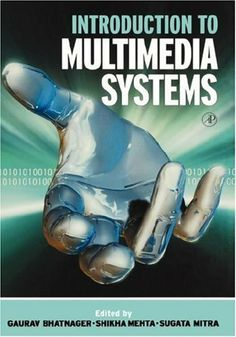Introduction to Multimedia Systems (Communications, Networking and Multimedia) by Sugata Mitra. $48.07. Publisher: Academic Press; 1 edition (October 25, 2001). 207 pages. Author: Sugata Mitra
