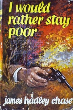 I Would Rather Stay Poor by James Hadley Chase (Robert Hale, 1962)
