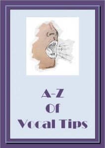 A-Z of Vocal Tips  Download FREE from:  http://www.teacherspayteachers.com/Product/A-Z-Vocal-Tips
