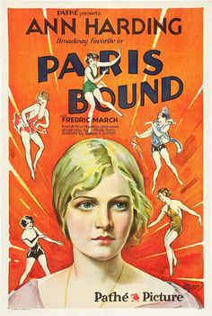 Paris Bound (1929) Stars: Ann Harding, Fredric March, Carmelita Geraghty, George Irving ~  Director: Edward H. Griffith