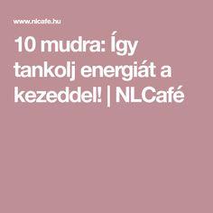 10 mudra: Így tankolj energiát a kezeddel! | NLCafé Health Fitness, Yoga, Quotes, Qoutes, Health And Wellness, Quotations, Health And Fitness, Sayings, Excercise