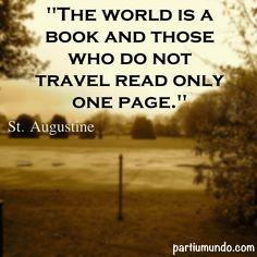 """""""O mundo é um livro no qual as pessoas que não viajam leem apenas uma página."""""""