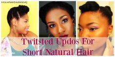 Twitsted Updos For Short Natural Hair