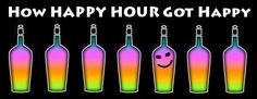 How HAPPY HOUR GOT HAPPY! Click Icon for article!
