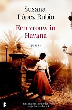 Susana Lopez Rubio Een vrouw in Havana Recensie ★★★ Book Writer, Book Tv, Romans 6, Ava Gardner, Havana, Einstein, My Books, Things I Want, Novels