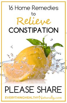 16 Home Remedies to Relieve Constipation