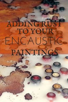 This tutorial and free printable outline how to add rust to your encaustic paintings.  It's a very easy process once you have all the tools.  http://bit.ly/1kn5cwb