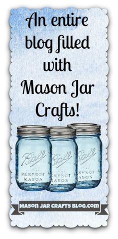 Mason Jar Crafts Blog | The Never Ending Mason Jar Craft List by Reezy