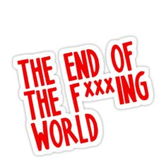 """The End Of The Fucking World"" Stickers by Bubble Stickers, Cool Stickers, Printable Stickers, Funny Iphone Wallpaper, Wallpaper Stickers, Logo Sticker, Sticker Design, Rick And Morty Poster, Ing Words"