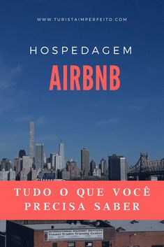 Tudo o que você precisa saber sobre #Airbnb: as vantagens, quando não usar, os tipos de acomodações, a verificação da identidade e muito mais #hospedagem #dicasdeviagem