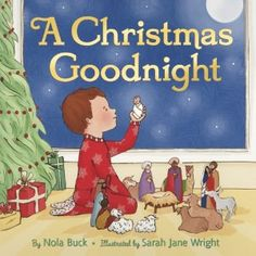 A Christmas Goodnight - Book illustrated by my cousin Sarah Jane.