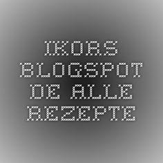 ikors.blogspot.de - Alle Rezepte
