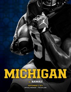 The official program of Michigan Football vs. Hawaii on September 3, 2016. Inside features include Congratulations U-M Olympians, Howard King: The Voice of Michigan Stadium, team and opponent information and more.