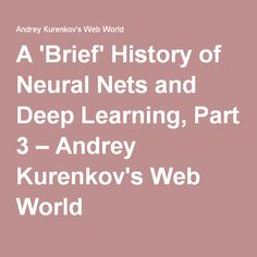 A 'Brief' History of Neural Nets and Deep Learning, Part 3 – Andrey Kurenkov's Web World