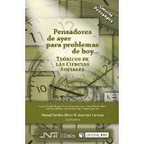 Pensadores de ayer para problemas de hoy: teóricos de las ciencias sociales / Juan Sáez Carreras, Manuel Esteban Albert (coordinadores)