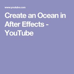 Create an Ocean in After Effects - YouTube