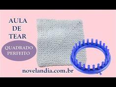 QUADRADO PERFEITO NO TEAR- AULA DA NOVELÂNDIA                                                                                                                                                                                 Mais