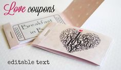 Printable love coupons with fully editable text messages and two printable cover designs to choose from.