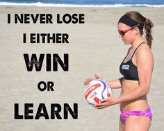 Volleyball quote for volleyball team I coach when they have a hard time losing