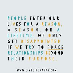 People Enter Our Lives - Live Life Quotes, Love Life Quotes, Live Life Happy