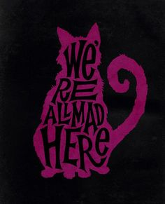 "The Cheshire Cat of Alice in Wonderland by Lewis Carroll. Graphic design, typography. Purple cat silhouette ""we're all mad here"""