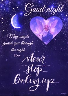 Good Night quotes videos May Angels Guard You Thru The Night! Don't Ever Stop Believing In Our Keeper Of Our Universe! Good Night Thoughts, Good Night Quotes Images, Good Night Love Messages, Good Night Love Quotes, Good Night Prayer, Good Night Blessings, Good Night Greetings, Good Night Wishes, Goodnight Images And Quotes