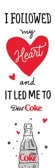 We're spending February 14th with our forever Valentine, Diet Coke. XOXO