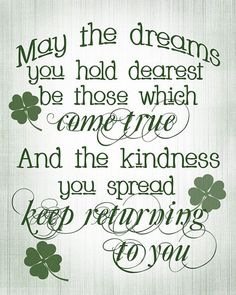 May the dreams you hold dearest