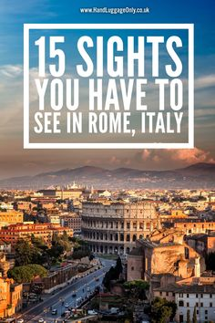 15 Things You Have To Do In Rome, Italy - Hand Luggage Only - Travel, Food & Photography Blog