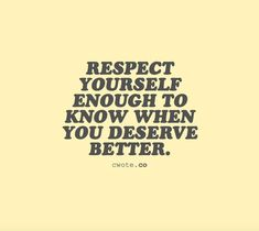 Respect and empower yourself. Motivational quote
