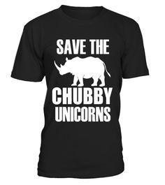 T shirt  Save The Chubby Unicorns T-Shirt - Funny Unicorn Rhino Shirt  fashion trend 2018 #tshirt, #tshirtfashion, #fashion