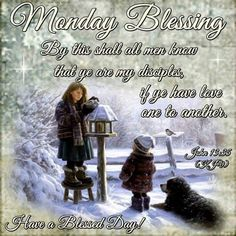 Happy Monday, Have A Blessed Week Monday Blessings, Good Night Blessings, Morning Blessings, Good Monday Morning, Good Morning Quotes, Bible Quotes, Bible Verses, Scriptures, John 13 35
