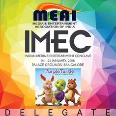 Its wonderful to be associated with a distinguished event organised by Media & Entertainment Association of India (MEAI). 'Purple Turtle ' sponsors IMEC, Indian Media & Entertainment Conclave and is proud to be delegate in Bangalore. From 24 - 25 January, 2018.  Timing: 09:00 to 18:00 Place Ground, Bangalore, to know more Call us at 0755-4270555, 0755-2555442, Fax: 0755-2555449  #PurpleTurtle #MEAI #IMEC #Animation #Media #Entertainment #Kids #Cartoon