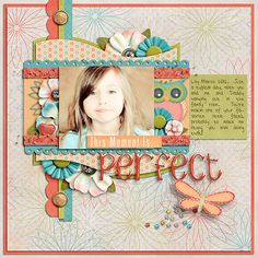 Elements and papers from A Perfect Day by Jennifer Labre Designs, fonts Sunshine Poppy and Ten Million Fireflies, Template Set 15 by Cindy Schneider.