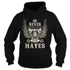 Cool HAYES HAYESYEAR HAYESBIRTHDAY HAYESHOODIE HAYESNAME HAYESHOODIES  TSHIRT FOR YOU T-Shirts
