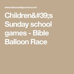 Children's Sunday school games - Bible Balloon Race