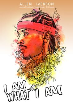 Be who you are!  I admire that.  Google Image Result for http://hoopeduponline.com/wp-content/uploads/2012/12/allen_iverson_old_bone.jpeg