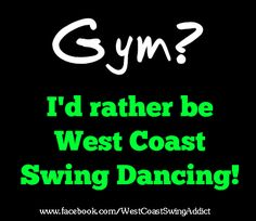 This is my New Year's resolution. Dance West Coast Swing to stay fit