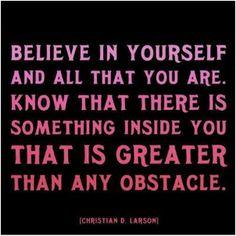 Believe in yourself ♥