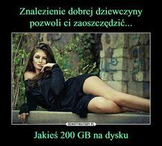 Znalezienie dobrej dziewczyny pozwoli ci zaoszczędzić... Jakieś 200 GB na dysku Best Memes, Lol, Entertaining, Humor, Funny Things, Funny Stuff, Humour, Fun Things, Funny Photos