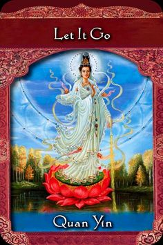 Quan Yin ~ Let It Go, from the Ascended Masters Oracle Card deck, by Doreen Virtue, Ph. Doreen Virtue, Buddha, Yoga Studio Design, Les Chakras, Angel Guidance, Spiritual Guidance, Spiritual Readings, Spiritual Enlightenment, Ascended Masters