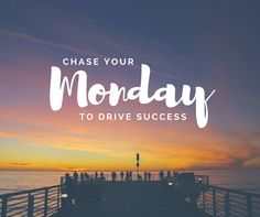 Chase Your Monday #MondayMotivation, #smallbusiness