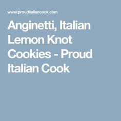 Anginetti, Italian Lemon Knot Cookies - Proud Italian Cook