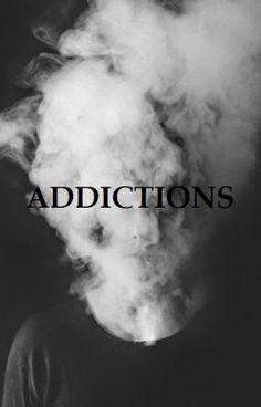 #wattpad #- Εθισμός είναι η εξάρτηση απο μια συνήθεια. Ακόμη και αν δεν το ξέρουμε, όλοι έχουμε κάποιο είδος εθισμού ακόμη και αν είναι κάτι μικρό,ακίνδυνο που μας βοηθά να τα βγάζουμε πέρα. Εθισμός δεν ειναι μόνο τα ναρκωτικά ή το ποτό. Εθισμός μπορεί να είναι η ανάγνωση βιβλίων με σκοπό την απομάκρυνση απο τ...