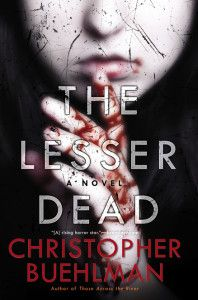 """""""I've been in love with Chris Buehlman's writing since reading his first novel, Those Across the River."""" Tom Colgan recommends THE LESSER DEAD by Christopher Buehlman"""