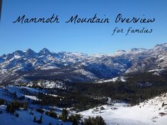 Mammoth Mountain Ski Tips: an overview of the mountain for families from Pit Stops for Kids