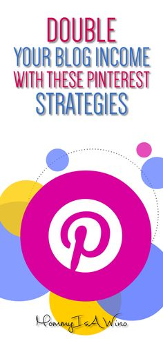 Double Your Blog Income With These Pinterest Strategies - Pinterest Tips and Blogging Tips to Boost Traffic #pinteresttips #blogging #bloggingtips