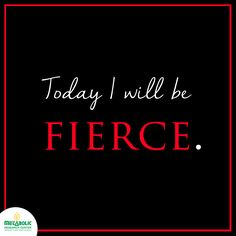 Weight loss motivation! Be fierce.