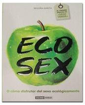 """""""EcoSex o cómo disfrutar del sexo ecológicamente"""" Los 10 libros más recomendados sobre medio ambiente"""